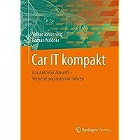 Car IT kompakt: Das Auto der Zukunft – Vernetzt und autonom fahren