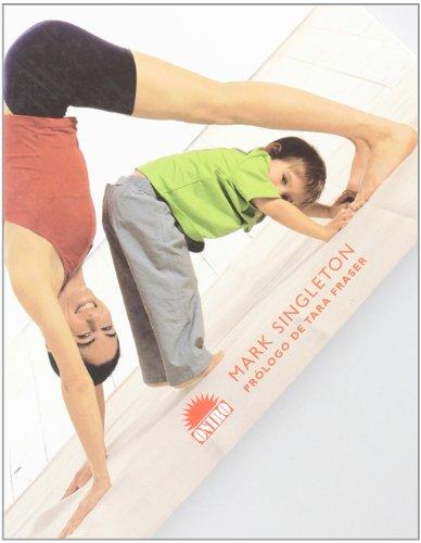 Yoga para ti y para tu hijo: Una guia para disfrutar del yoga con niños de todas la edades (ONIRO - LIBROS ILUSTRADOS I)