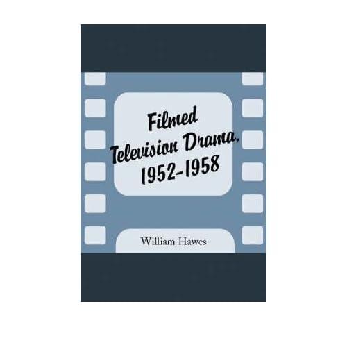 [(Filmed Television Drama 1952-1958)] [Author: William Hawes] published on (January, 2002)