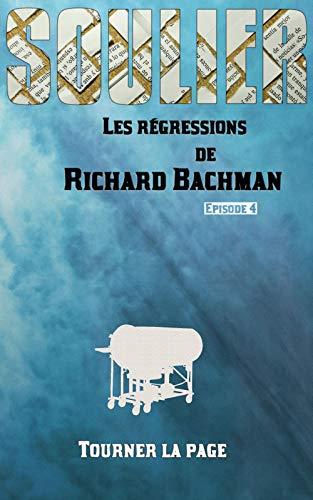 Couverture du livre Les régressions de Richard Bachman, épisode 4 final: Tourner la page