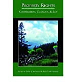 [(Property Rights: Cooperation, Conflict and Law )] [Author: Terry L. Anderson] [Dec-2002]