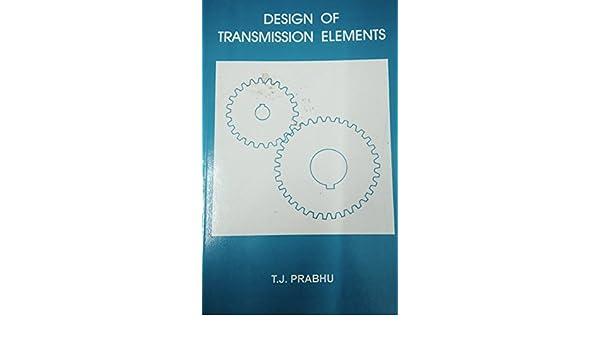 DESIGN OF TRANSMISSION ELEMENTS DOWNLOAD