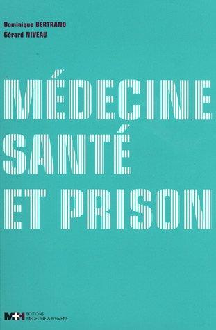 Médecine, santé et prison par Dominique Bertrand
