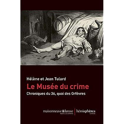 Le Musée du Crime - Chronique du 36, quai des Orfèvres