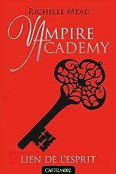 Vampire Academy T05 Lien de l'esprit
