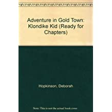 Adventure in Gold Town: Klondike Kid (Ready for Chapters)