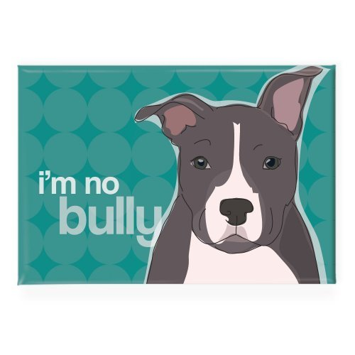 Pop Doggie I am No Bully Pit Bull Fridge Magnet by Pop Doggie (Bully Bull Pit)