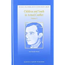 Children and Youth in Armed Conflict (The Raoul Wallenberg Institute Human Rights Library) by Ann-charlotte Nilsson (2013-12-05)
