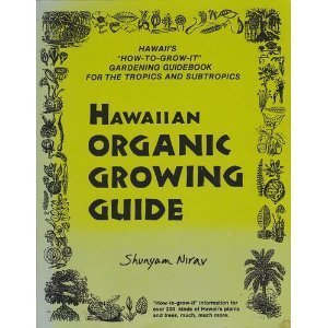 hawaiian-organic-growing-guide-hawaiis-how-to-grow-it-gardening-encyclopedia-for-the-tropics-and-sub