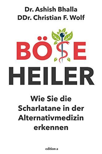 Böse Heiler: Wie Sie Die Scharlatane In Der Alternativmedizin Erkennen por Ashish Bhalla epub