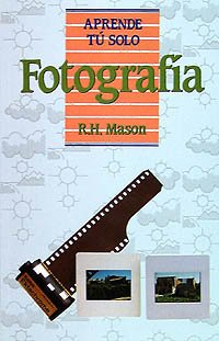 Fotografía (Aprende Tú Solo) por R. H. Mason