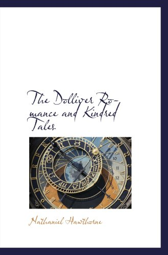 The Dolliver Romance and Kindred Tales