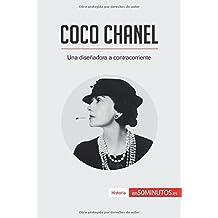Coco Chanel: Una diseñadora a contracorriente