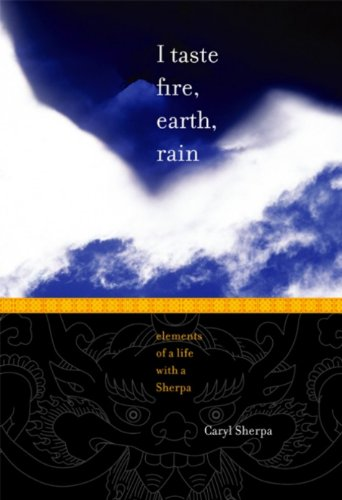 I TASTE FIRE, EARTH, RAIN: Elements of a Life with a Sherpa (English Edition) Sherpa-taste