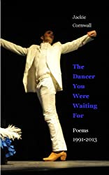 The Dancer You Were Waiting For - Poems 1991-2013