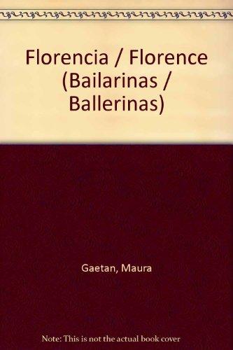 Florencia/Florence (Bailarinas/Ballerinas) por Maura Gaetan