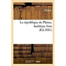 La Republique de Platon, Huitieme Livre (Ed.1881) (Sciences sociales)