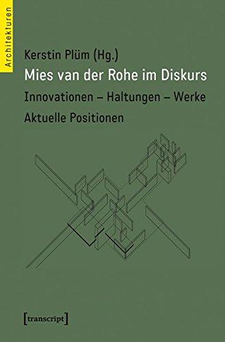 Mies van der Rohe im Diskurs: Innovationen - Haltungen - Werke. Aktuelle Positionen (Architekturen) Buch-Cover
