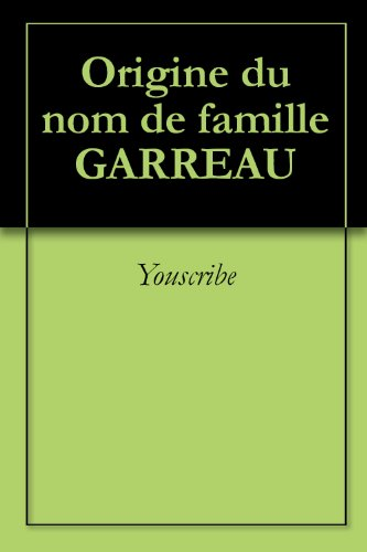 Livre Origine du nom de famille GARREAU (Oeuvres courtes) pdf