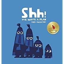 Shh! We Have a Plan (Irma S and James H Black Honor for Excellence in Children's Literature (Awards)) by Chris Haughton (2014-09-09)