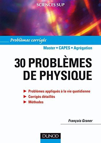 30 problèmes de physique - Corrigés détaillés, méthodes