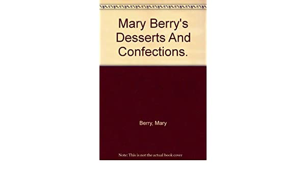 Mary berrys desserts and confections amazon mary berry books fandeluxe Images