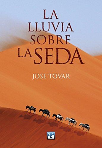 La lluvia sobre la seda (Spanish Edition)