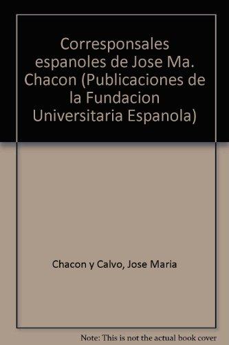 Corresponsales españoles de José María Chacón y calvo : (García lorca,
