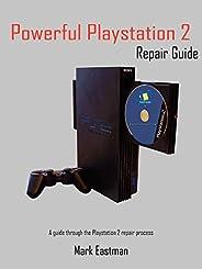 Powerful Playstation 2 Repair Guide: A Guide Through the Playstation 2 Repair Process