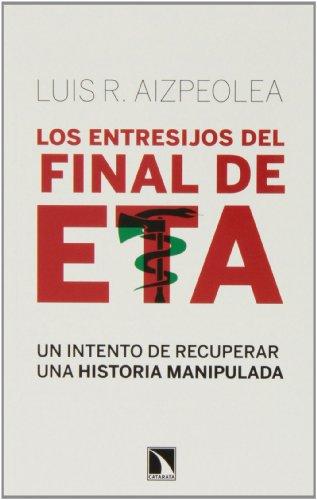 Los entresijos del final de ETA: Un intento de recuperar una historia manipulada (Mayor)