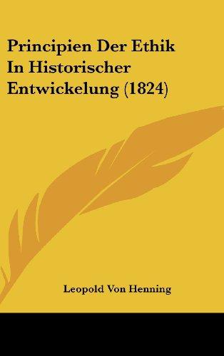 Principien Der Ethik in Historischer Entwickelung (1824)