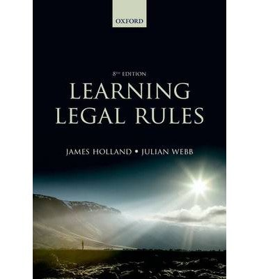 [(Learning Legal Rules: A Students' Guide to Legal Method and Reasoning )] [Author: James A. Holland] [Aug-2013]