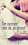 De zomer dat ik je vond: (Verliefd en Verloren, #1) (Dutch Edition)