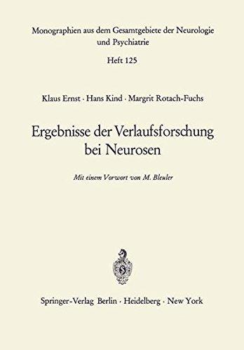 Ergebnisse der Verlaufsforschung bei Neurosen (Monographien aus dem Gesamtgebiete der Neurologie und Psychiatrie) by Klaus Ernst Hans Kind (1968-01-01)