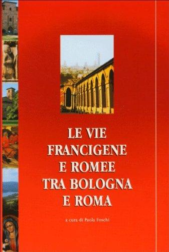 Le vie francigene e romee tra Bologna e Roma