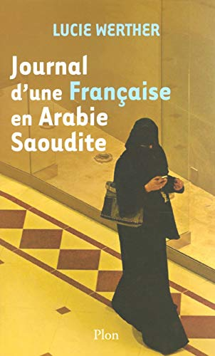 Journal d'une Française en Arabie Saoudite par Lucie WERTHER