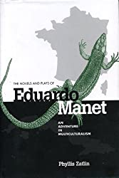 The Novels and Plays of Eduardo Manet: An Adventure in Multiculturalism (Penn State Studies in Romance Literatures)