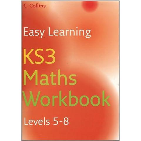 Easy Learning – KS3 Maths Workbook 5–8: Workbook Levels 5-8