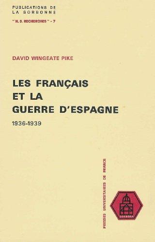 Français et Guerre d'Espagne, 1936-1939 par D.-W. Pike