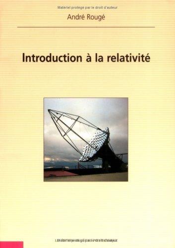 Introduction à la relativité by André Rougé(2001-03-01)