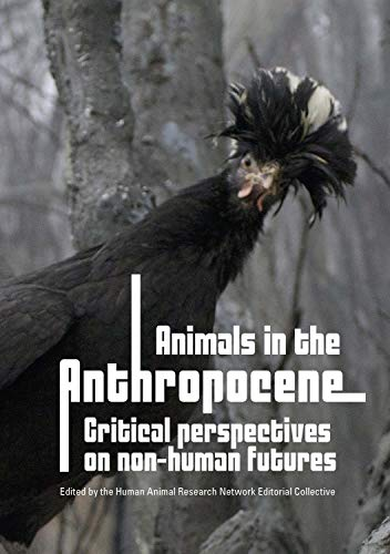 Animals in the Anthropocene: critical perspectives on non-human futures (Animal Publics)