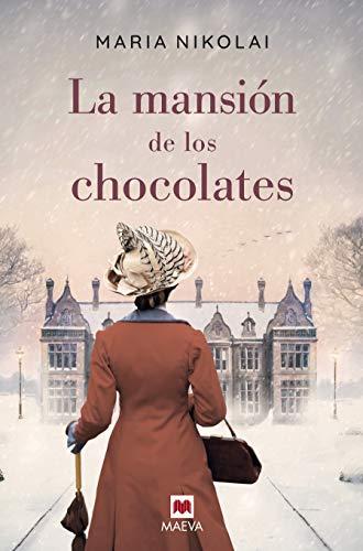 La mansión de los chocolates: Una novela tan intensa y tentadora como el chocolate (Grandes Novelas) (Spanish Edition)