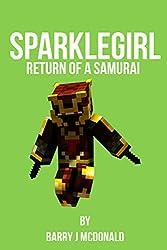 Minecraft®TM: SparkleGirl - Return Of A Samurai (An Unofficial Minecraft Novel) (Herobrine Series Book 9)