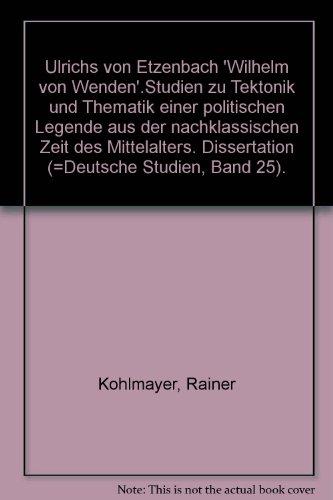 """Ulrich von Etzenbachs """"Wilhelm von Wenden""""."""