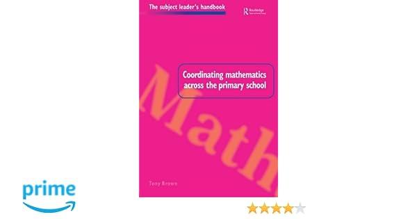 Coordinating Mathematics Across the Primary School (Subject Leaders Handbooks)
