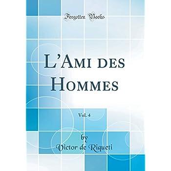 L'Ami Des Hommes, Vol. 4 (Classic Reprint)