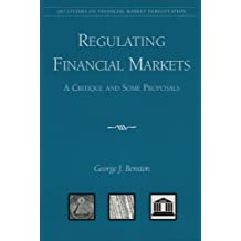 Regulating Financial Markets: A Critique and Some Proposals