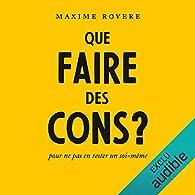 Que faire des cons ? par Maxime Rovere