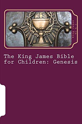 The King James Bible for Children: Genesis: Volume 1