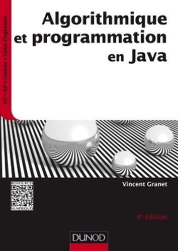 Algorithmique et programmation en Java : Cours et exercices corrigés par Vincent Granet